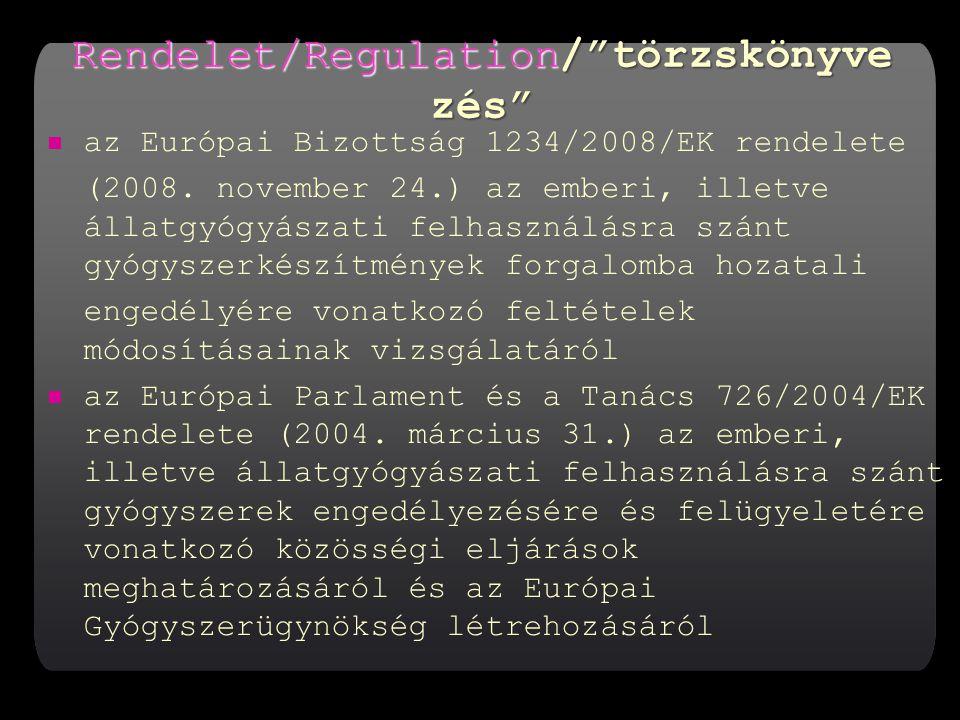 Rendelet/Regulation/ törzskönyvezés