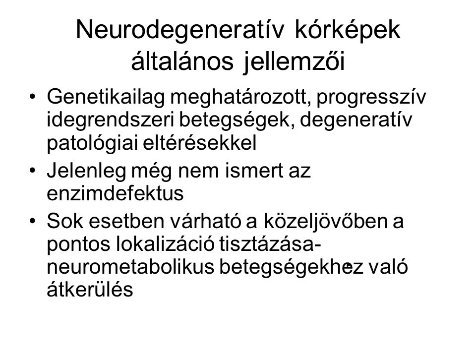 Neurodegeneratív kórképek általános jellemzői