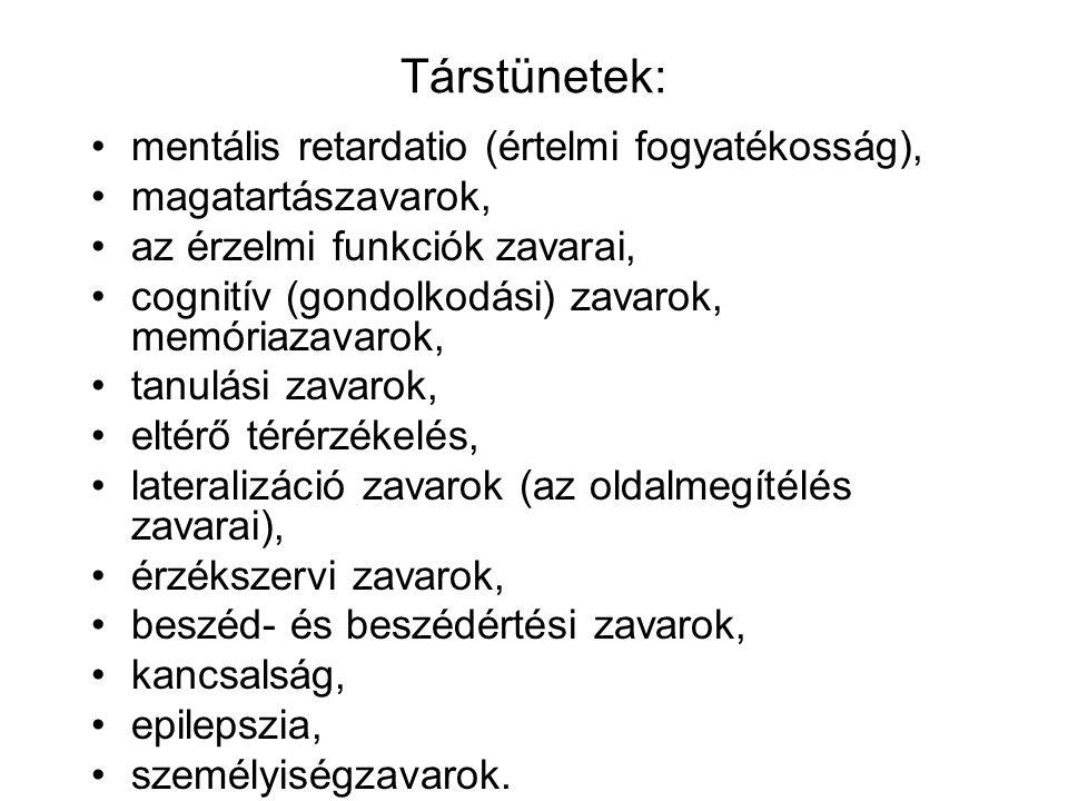 Társtünetek: mentális retardatio (értelmi fogyatékosság),