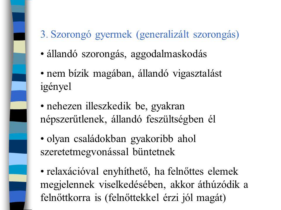 3. Szorongó gyermek (generalizált szorongás)