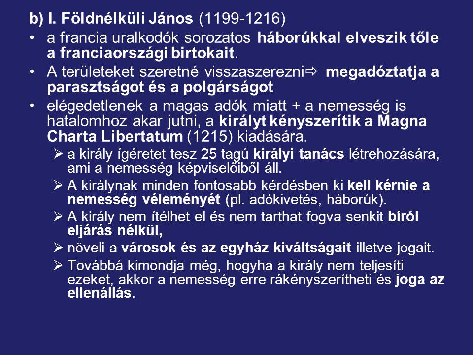 b) I. Földnélküli János (1199-1216)