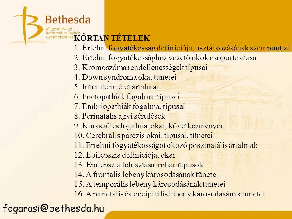 fogarasi@bethesda.hu KÓRTAN TÉTELEK
