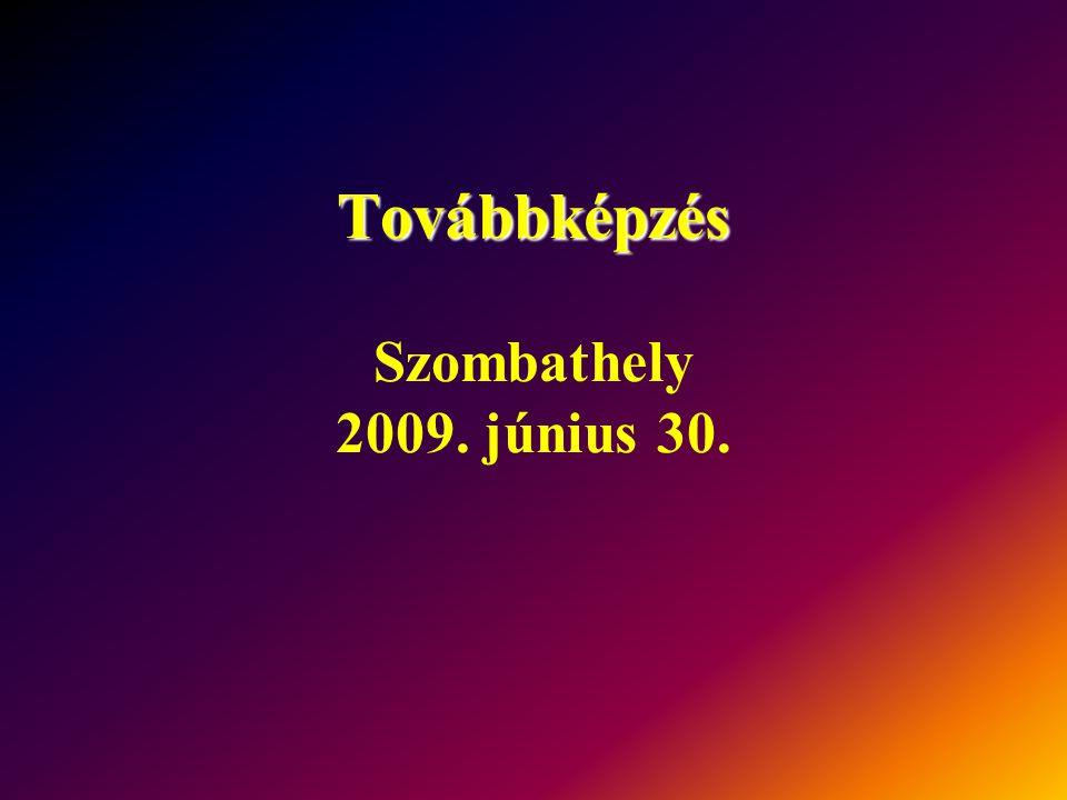 Továbbképzés Szombathely 2009. június 30.