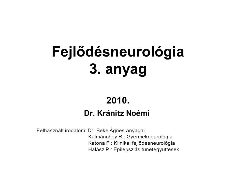 Fejlődésneurológia 3. anyag 2010.