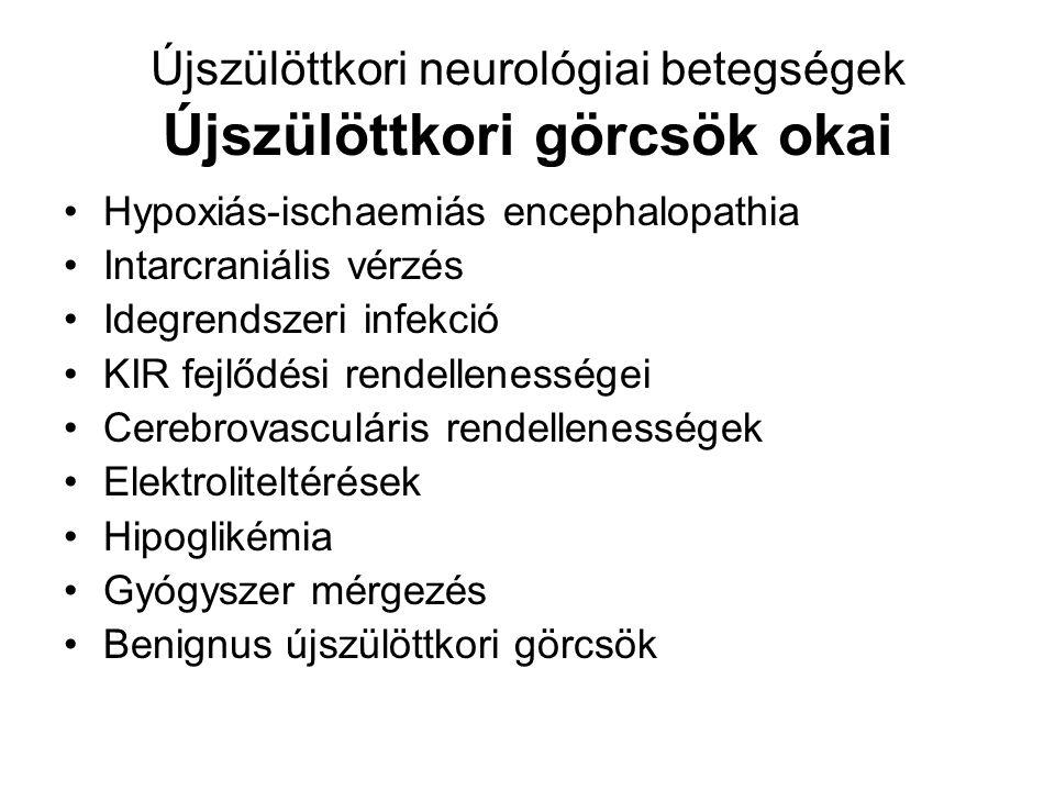 Újszülöttkori neurológiai betegségek Újszülöttkori görcsök okai