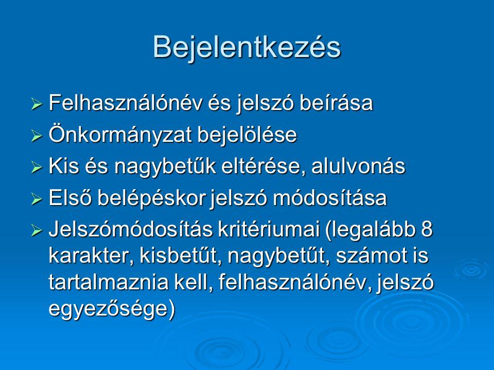 Bejelentkezés Felhasználónév és jelszó beírása Önkormányzat bejelölése