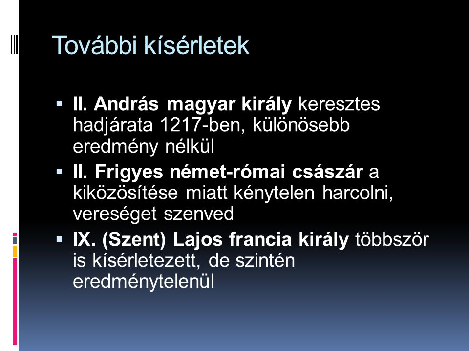 További kísérletek II. András magyar király keresztes hadjárata 1217-ben, különösebb eredmény nélkül.