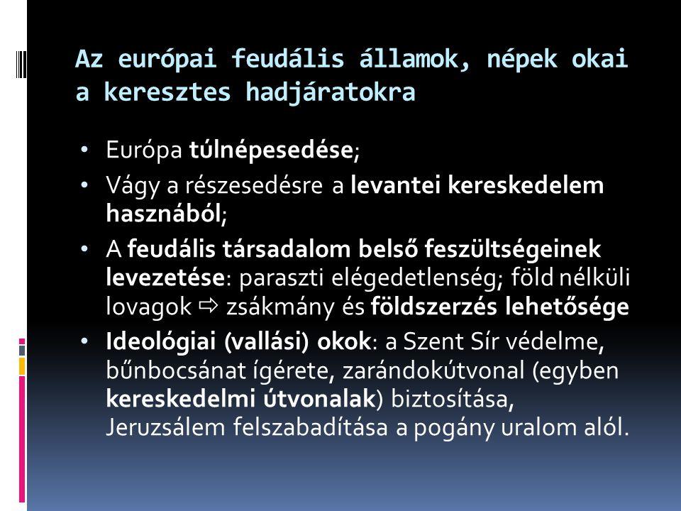 Az európai feudális államok, népek okai a keresztes hadjáratokra