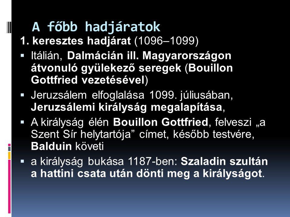 A főbb hadjáratok 1. keresztes hadjárat (1096–1099)