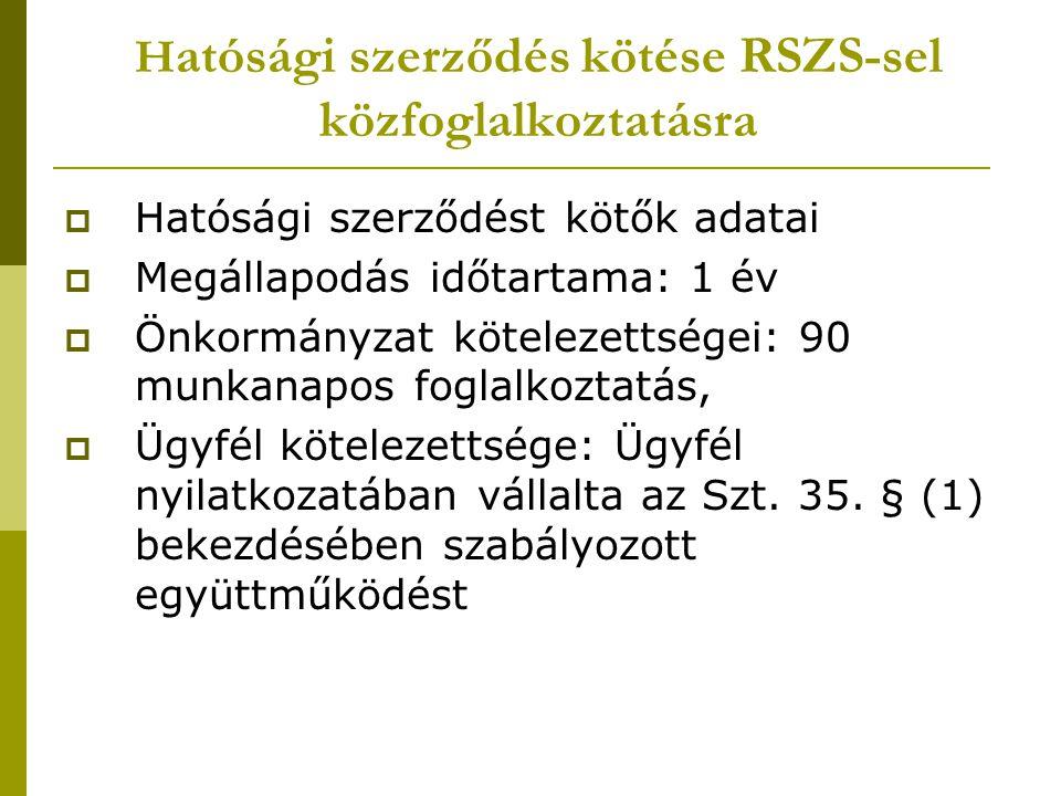 Hatósági szerződés kötése RSZS-sel közfoglalkoztatásra