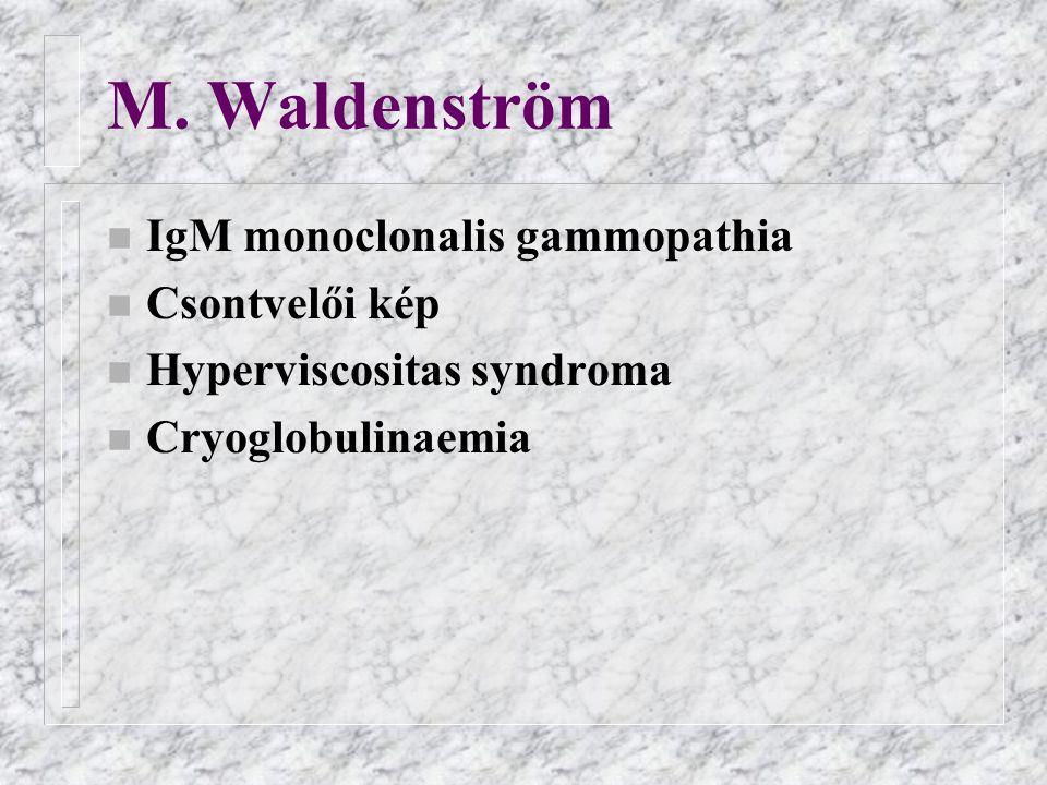M. Waldenström IgM monoclonalis gammopathia Csontvelői kép