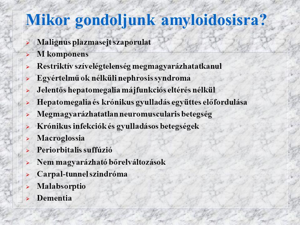 Mikor gondoljunk amyloidosisra