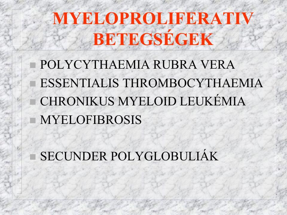 MYELOPROLIFERATIV BETEGSÉGEK