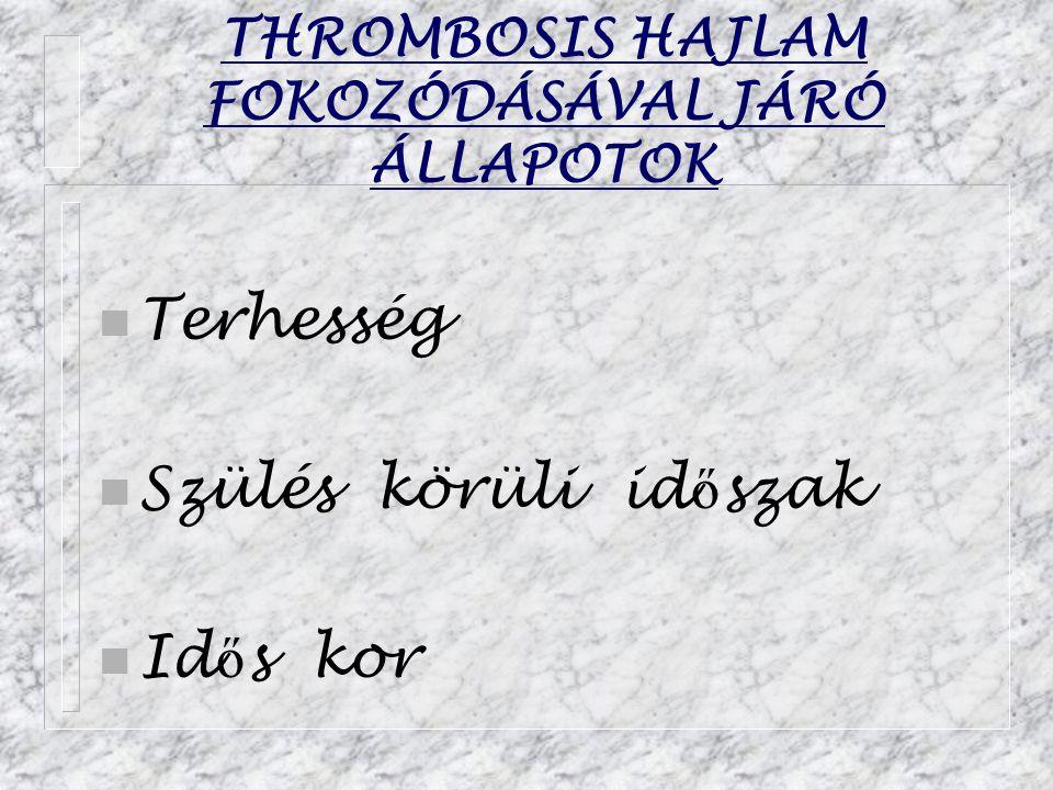 THROMBOSIS HAJLAM FOKOZÓDÁSÁVAL JÁRÓ ÁLLAPOTOK