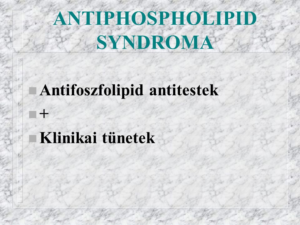 ANTIPHOSPHOLIPID SYNDROMA