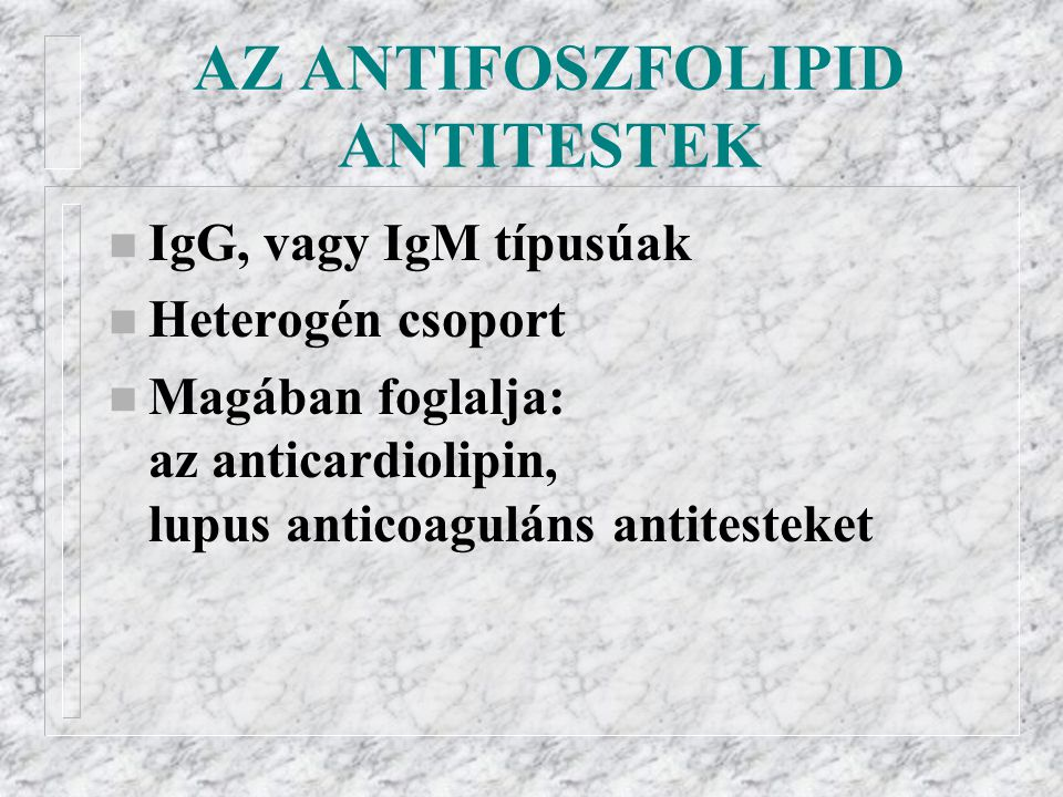 AZ ANTIFOSZFOLIPID ANTITESTEK