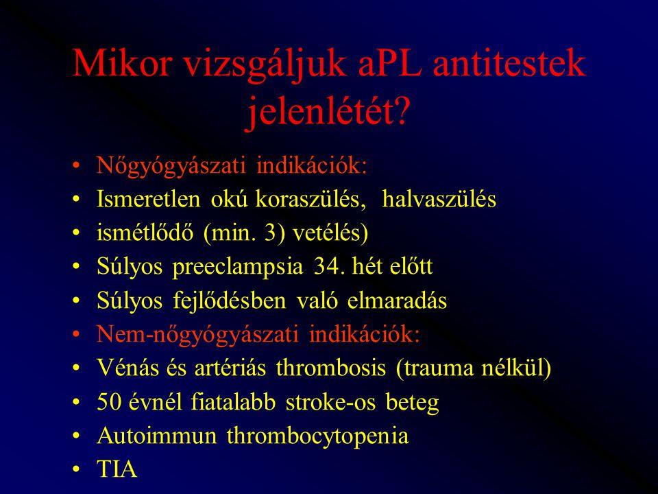 Mikor vizsgáljuk aPL antitestek jelenlétét