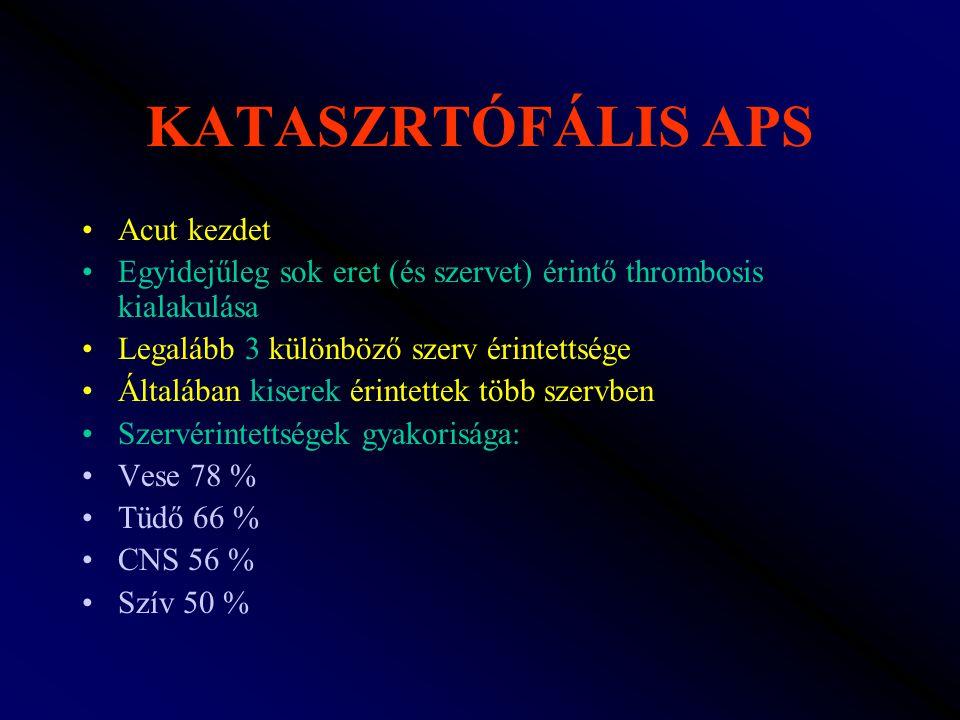 KATASZRTÓFÁLIS APS Acut kezdet