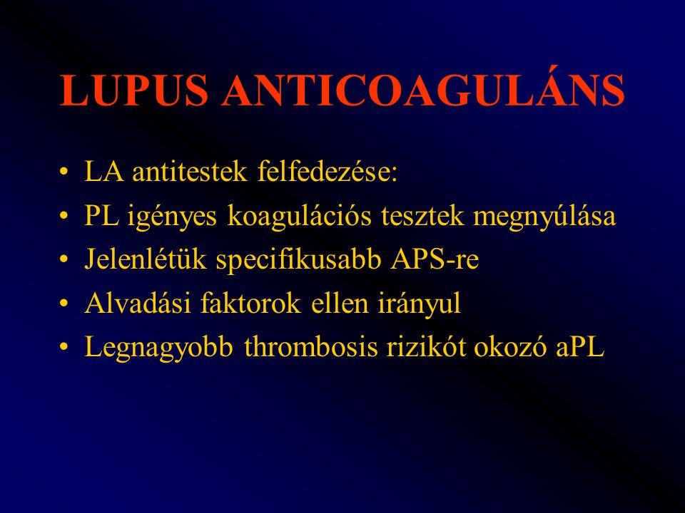 LUPUS ANTICOAGULÁNS LA antitestek felfedezése: