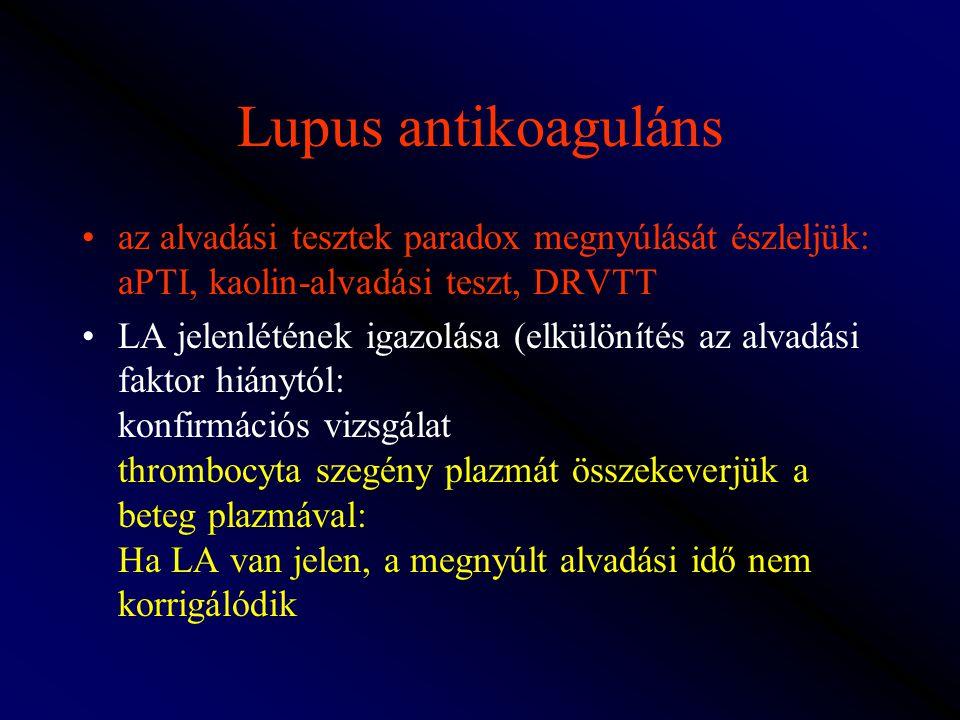 Lupus antikoaguláns az alvadási tesztek paradox megnyúlását észleljük: aPTI, kaolin-alvadási teszt, DRVTT.