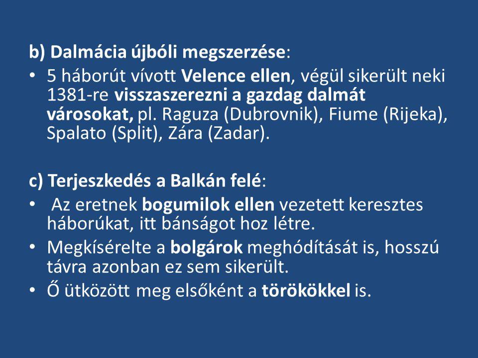 b) Dalmácia újbóli megszerzése: