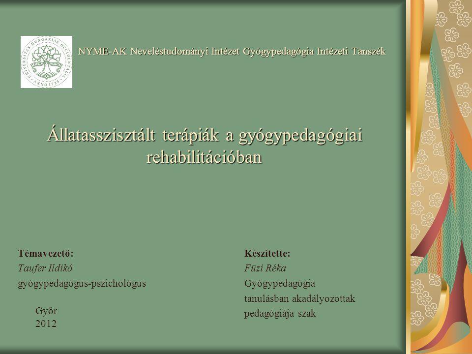 NYME-AK Neveléstudományi Intézet Gyógypedagógia Intézeti Tanszék Állatasszisztált terápiák a gyógypedagógiai rehabilitációban