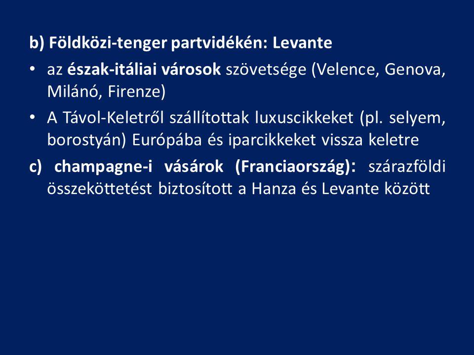 b) Földközi-tenger partvidékén: Levante