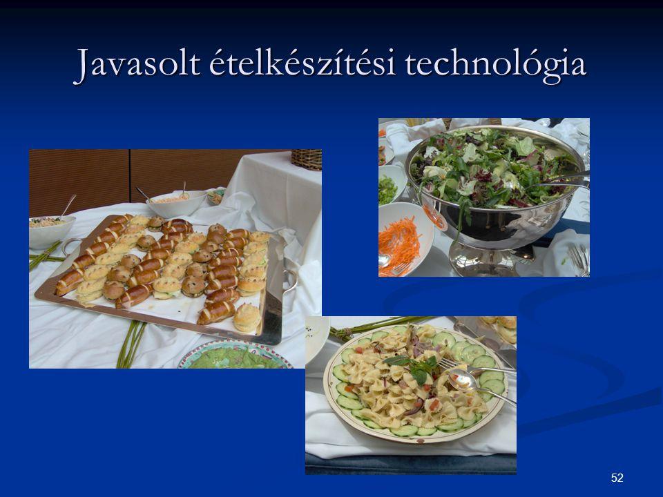 Javasolt ételkészítési technológia