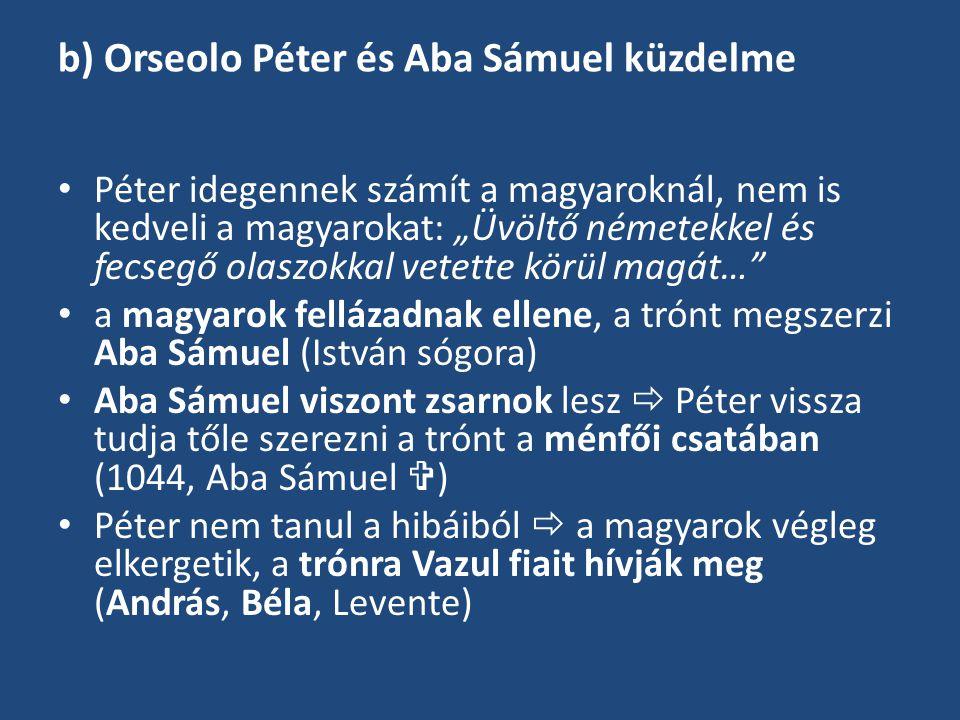 b) Orseolo Péter és Aba Sámuel küzdelme