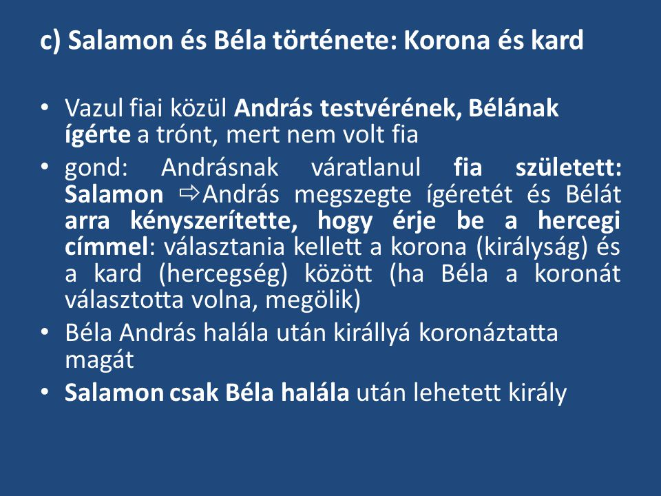c) Salamon és Béla története: Korona és kard