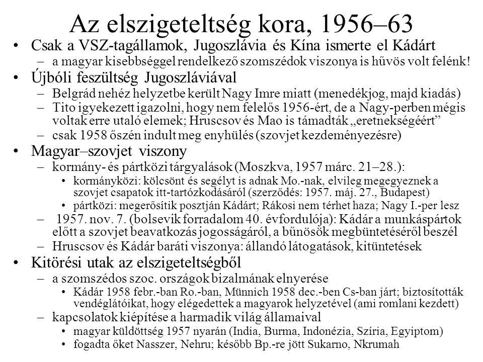 Az elszigeteltség kora, 1956–63