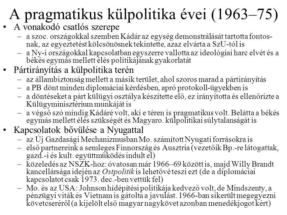 A pragmatikus külpolitika évei (1963–75)