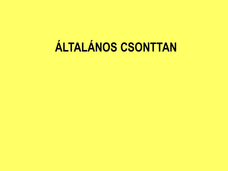 ÁLTALÁNOS CSONTTAN