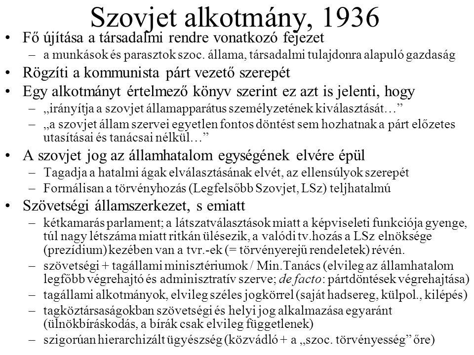 Szovjet alkotmány, 1936 Fő újítása a társadalmi rendre vonatkozó fejezet.