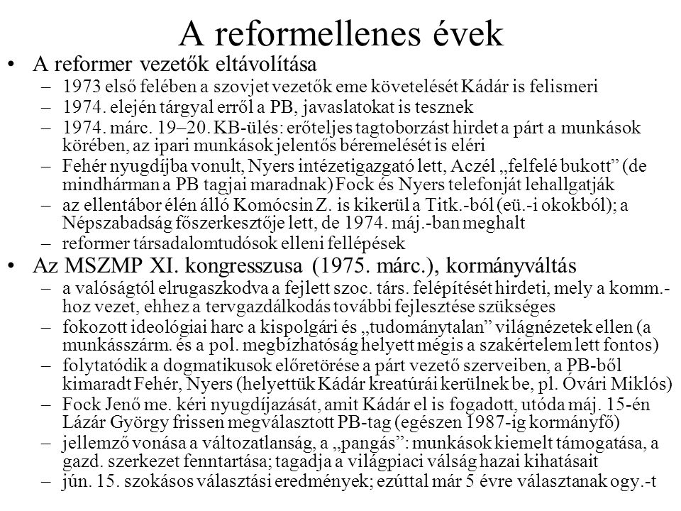 A reformellenes évek A reformer vezetők eltávolítása