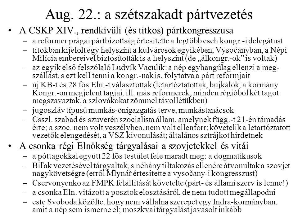 Aug. 22.: a szétszakadt pártvezetés