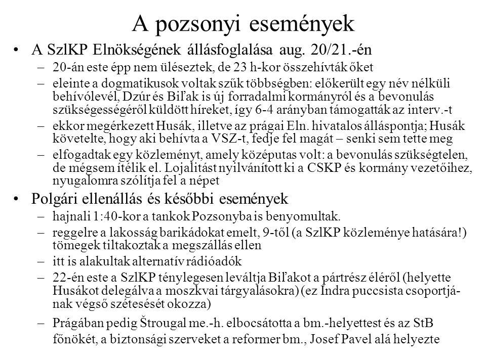 A pozsonyi események A SzlKP Elnökségének állásfoglalása aug. 20/21.-én. 20-án este épp nem üléseztek, de 23 h-kor összehívták őket.