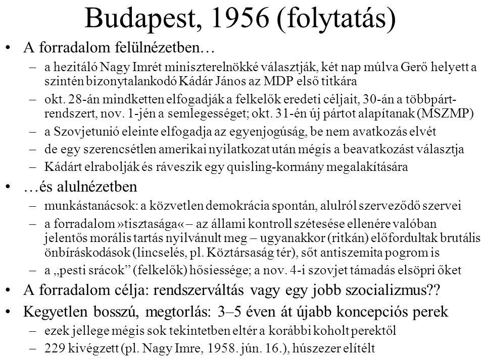 Budapest, 1956 (folytatás) A forradalom felülnézetben…