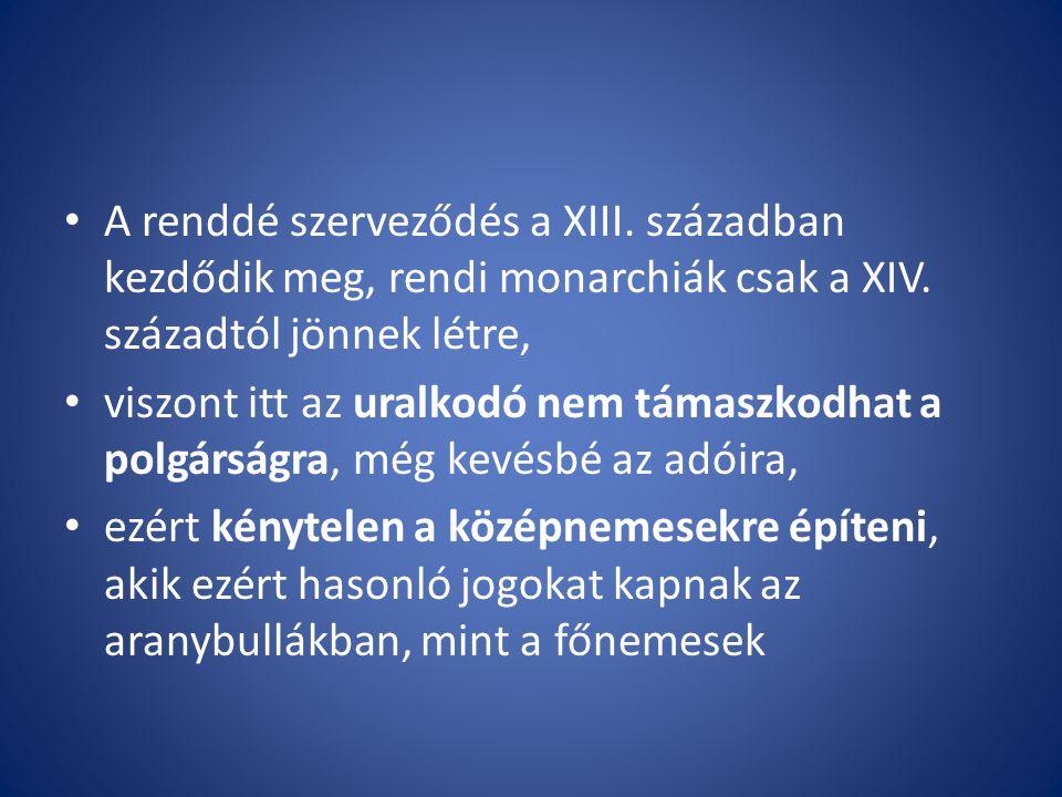 A renddé szerveződés a XIII