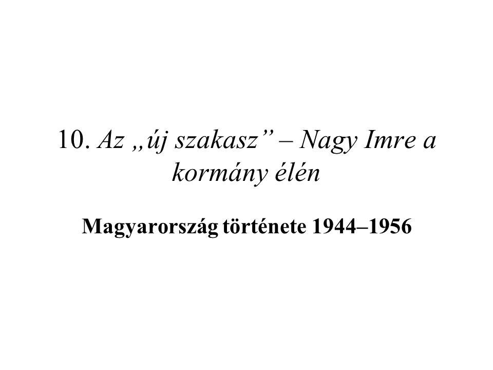"""10. Az """"új szakasz – Nagy Imre a kormány élén"""
