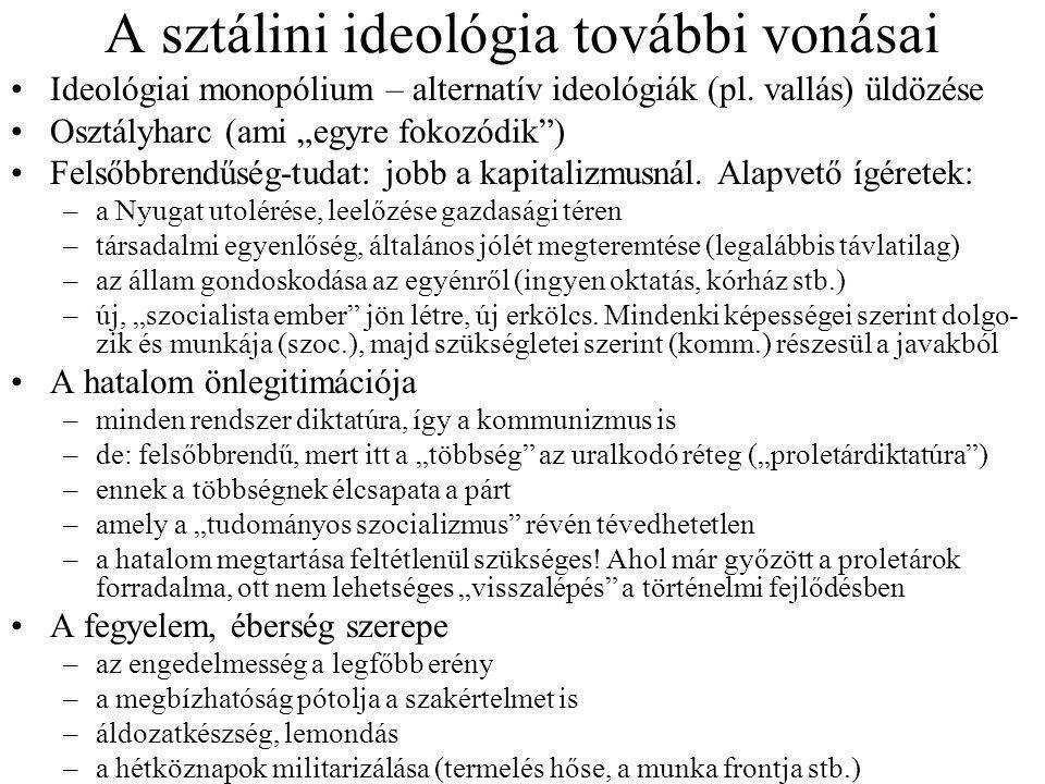 A sztálini ideológia további vonásai