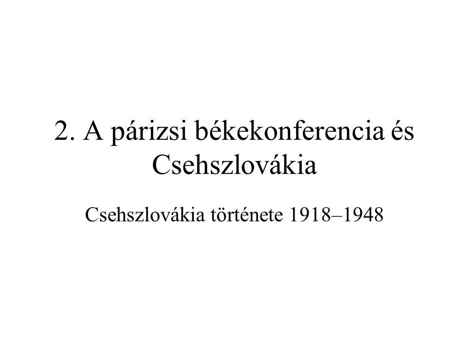 2. A párizsi békekonferencia és Csehszlovákia