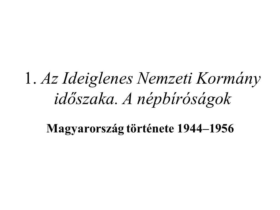 1. Az Ideiglenes Nemzeti Kormány időszaka. A népbíróságok