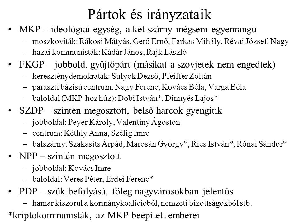 Pártok és irányzataik MKP – ideológiai egység, a két szárny mégsem egyenrangú.