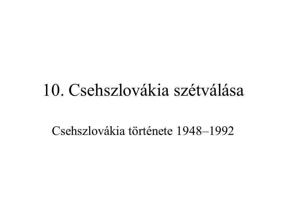 10. Csehszlovákia szétválása