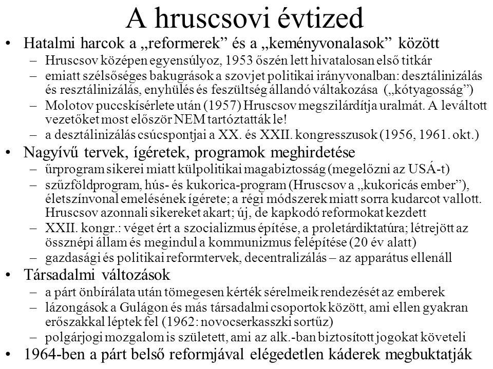 """A hruscsovi évtized Hatalmi harcok a """"reformerek és a """"keményvonalasok között."""