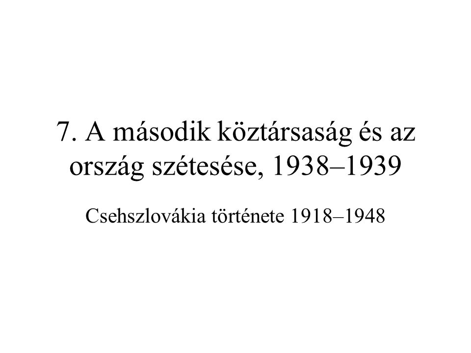 7. A második köztársaság és az ország szétesése, 1938–1939