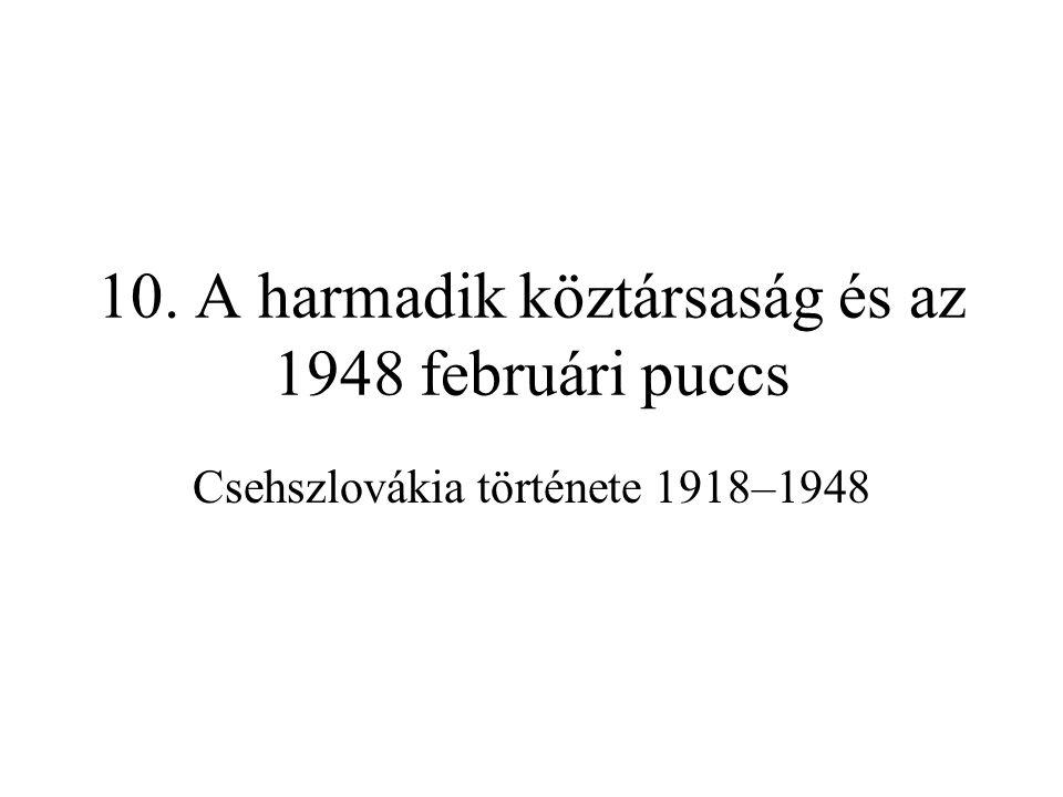 10. A harmadik köztársaság és az 1948 februári puccs