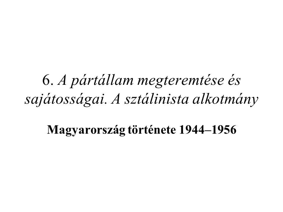 6. A pártállam megteremtése és sajátosságai. A sztálinista alkotmány