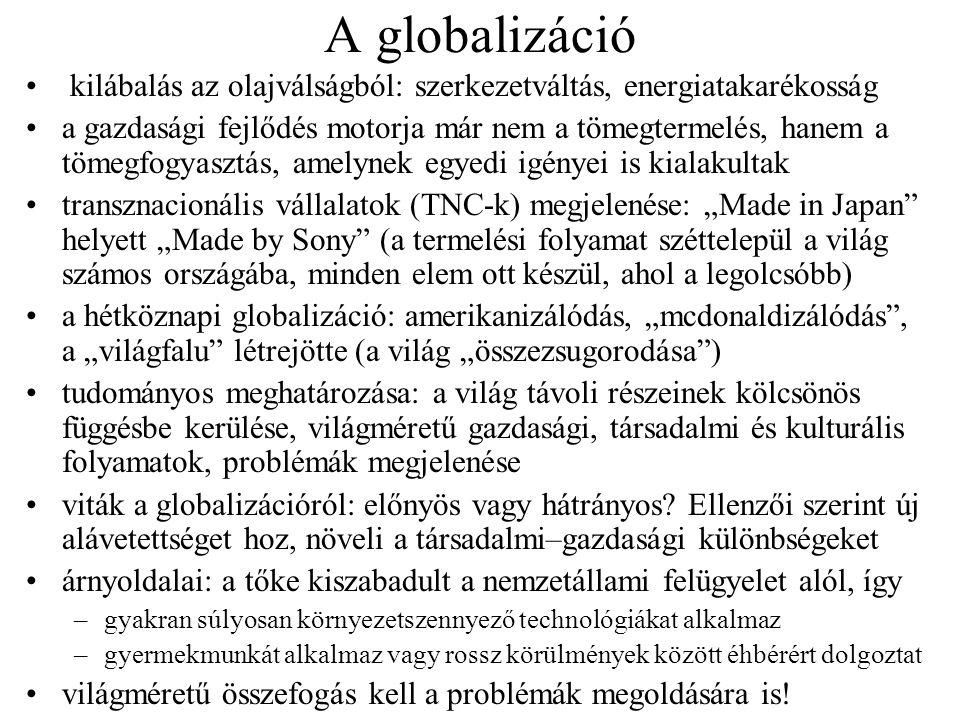 A globalizáció kilábalás az olajválságból: szerkezetváltás, energiatakarékosság.